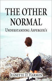 The Other Normal: Understanding Asperger's - Jeanette D. Harmon