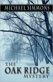 The Oak Ridge Mystery - Michael Simmons