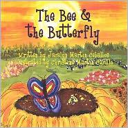 The Bee & The Butterfly - Jacalyn Martin Ceballos, Christina Martin Carillo (Illustrator)