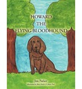 Howard the Flying Bloodhound - Jim Parker