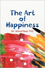 The Art Of Happiness - Alfred Nkut