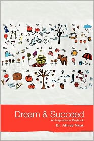 Dream And Succeed - Alfred Nkut