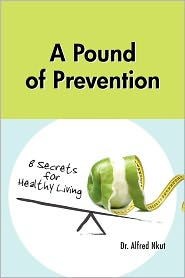 A Pound Of Prevention - Alfred Nkut