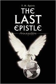 The Last Epistle - T. H. Spirit