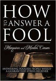 How To Answer A Fool - Marquinn And Marlon Carson