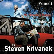 "Mr. Stevie's Rules: Volume 1: The Rules to ""Shotgun"""