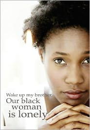 Wake Up My Brother, Our Black Woman Is Lonely - Olde Skol