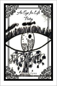 An Eye For Life Poetry - Megan Lynn