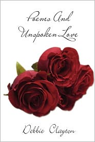 Poems and Unspoken Love - Debbie Sue Clayton