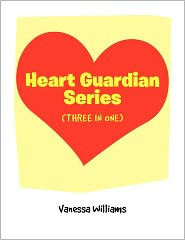 Heart Guardian Series (Three in One) - Vanessa Williams
