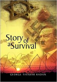 Story Of A Survival - George Tivadar Radan