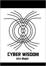 Cyberwisdom - John Bajak