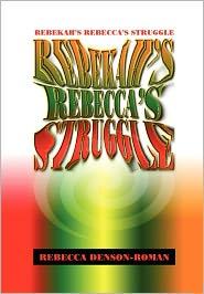Rebekah-Rebecca's Struggle - Rebecca Denson-Roman