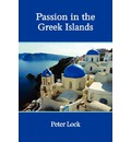 Passion in the Greek Islands - Fellow Peter Lock