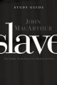 Slave the Study Guide - John F. MacArthur