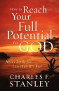 How to Reach Your Full Potential For God PB - Charles Stanley