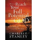 How to Reach Your Full Potential for God - Charles F. Stanley