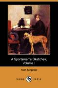 A Sportsman's Sketches, Volume I (Dodo Press)