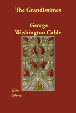 The Grandissimes - Cable, George Washington