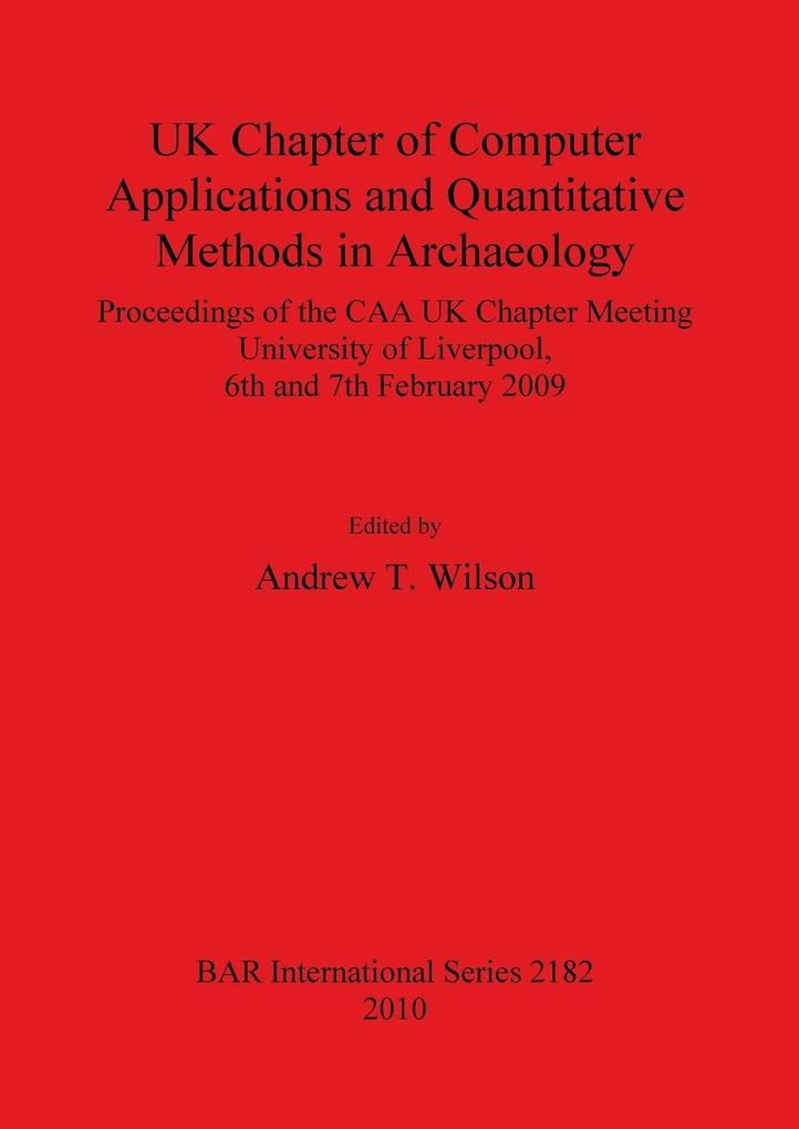 UK Chapter of Computer Applications and Quantitative Methods in Archaeology als Taschenbuch von
