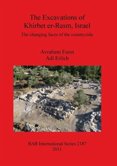 The Excavations of Khirbet Er-Rasm, Israel: The Changing Faces of the Countryside