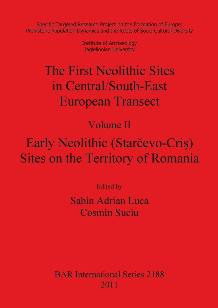 The First Neolithic Sites in Central/South-East European Transect, Volume II als Taschenbuch von - British Archaeological Reports Oxford Ltd
