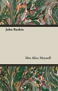 Meynell, Mrs Alice: John Ruskin