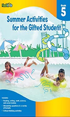 Summer Activities for the Gifted Student, Grade 5 - Yaros, Christy / Berkowitz, Eliza / Ho, Jannie
