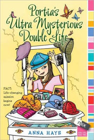 Portia's Ultra Mysterious Double Life (Mix Series) - Anna Hays