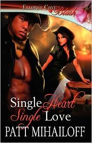 Single Heart, Single Love - Patt Mihailoff