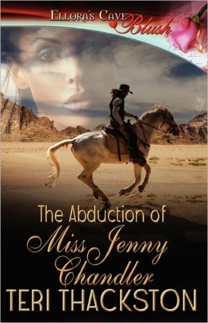 The Abduction Of Miss Jenny Chandler - Teri Thackston