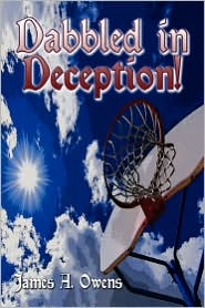 Dabbled In Deception! - James A. Owens