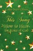 This Song: How to Hear the Voice of God