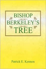 Bishop Berkeley's Tree - Patrick E. Kennon