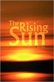 The Rising Sun - Ernest Berlin