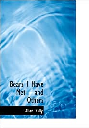Bears I Have Met-And Others (Large Print Edition)
