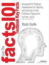 Outlines & Highlights for Bridging: Assessement for Teaching and Learning in Early Childhood Classrooms by Jie-Qi Chen - Cram101 Textbook Reviews