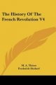 History of the French Revolution V4 - M A Thiers