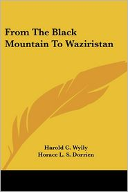 From the Black Mountain to Waziristan - Harold C. Wylly, Horace L.S. Dorrien (Introduction)