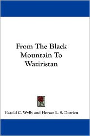 From the Black Mountain to Waziristan - Harold C. Wylly, Horace L. S. Dorrien (Introduction)