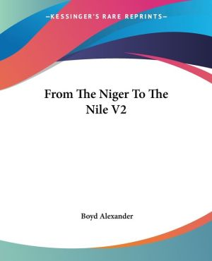 From the Niger to the Nile V2 - Boyd Alexander
