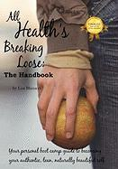 All Health's Breaking Loose: Your personal boot camp guide to becoming your authentic, lean, naturally beautiful self