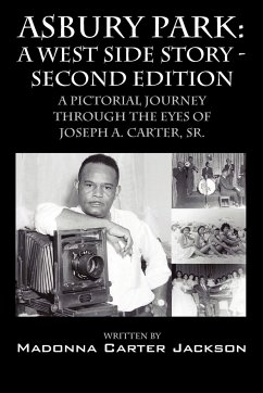 Asbury Park: A West Side Story -Second Edition: A Pictorial Journey Through the Eyes of Joseph A. Carter, Sr. - Carter Jackson, Madonna