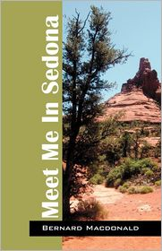 Meet Me In Sedona - Bernard Macdonald