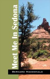Meet Me in Sedona - MacDonald, Bernard