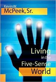 Living in the Five-Sense World