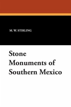 Stone Monuments of Southern Mexico - Stirling, M. W.