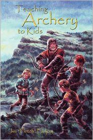 Teaching Archery to Kids - Jim