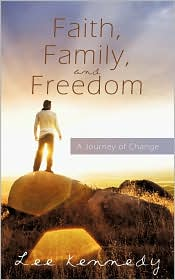 Faith, Family, and Freedom: A Journey of Change - Lee Kennedy