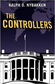 The Controllers - Ralph D. Nybakken, Phyllis A. Nybakken (Editor)